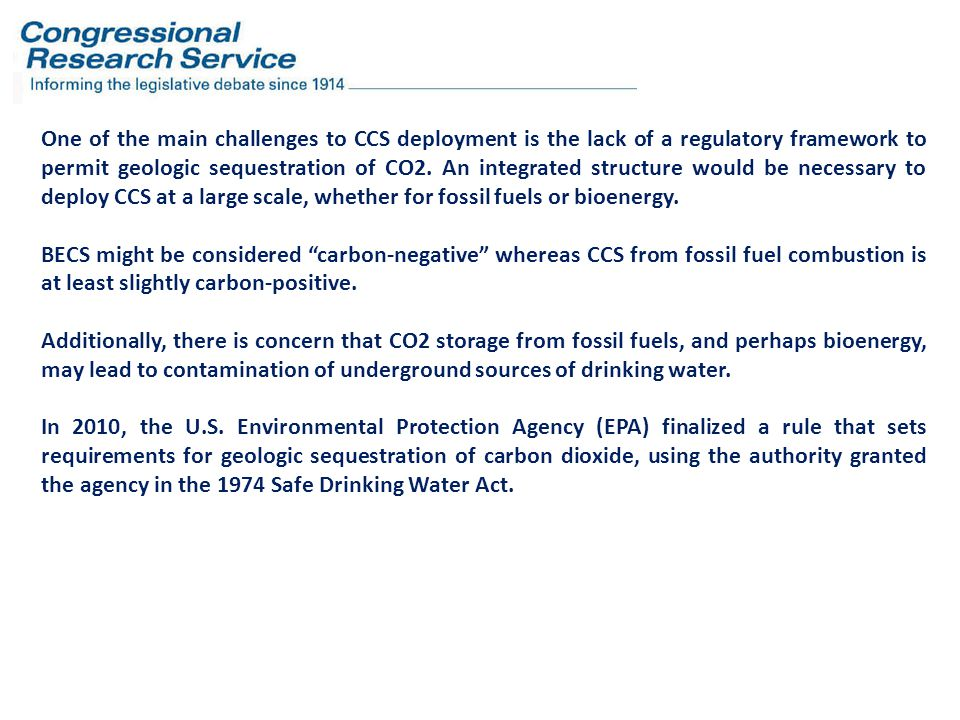 One of the main challenges to CCS deployment is the lack of a regulatory framework to permit geologic sequestration of CO2.