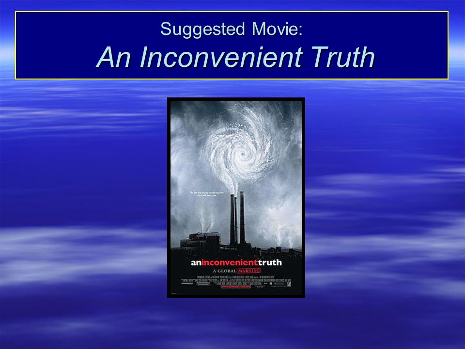 Suggested Movie: An Inconvenient Truth