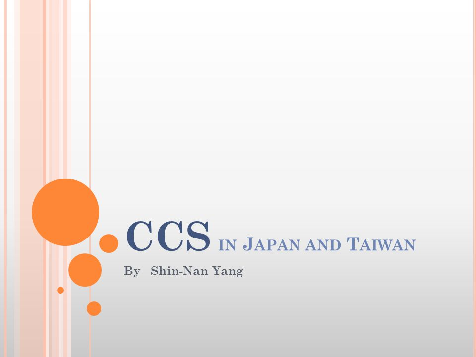 CCS IN J APAN AND T AIWAN By Shin-Nan Yang