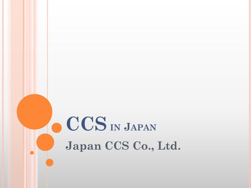 CCS IN J APAN Japan CCS Co., Ltd.