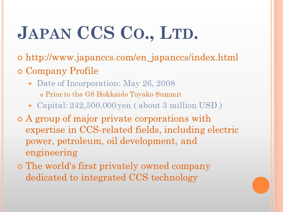 J APAN CCS C O., L TD. http://www.japanccs.com/en_japanccs/index.html Company Profile Date of Incorporation: May 26, 2008 Prior to the G8 Hokkaido Toy