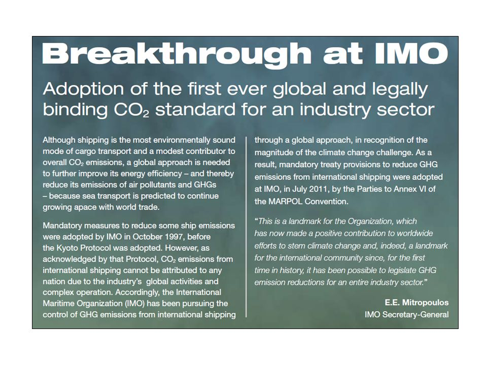 Fuel Sulfur Limits Amended MARPOL Annex VI at MEPC 57, April 2008 –Established new S limits for Global Cap and Emission Control Areas (ECA) Most industry NGOs supported keeping residual fuel in the mix INTERTANKO called for global low-sulfur distillate solution –Took the 'green' card; aligned nicely with environmental group objectives –Highlighted advantages in reduced pollution and eased workload on crew –But didn't consult with other industry bodies Refining would need to make large capital investments; 'chicken and egg' scenario Independent tanker operators typically don't pay the fuel bill Negative impact on GHG on 'well-to-prop' basis Large block of countries led by SA resisted large global cap reduction –During dinner break industry NGOs negotiated with environmental block; ignored SA block –After dinner; settlement announced – no more discussion Global Cap impacts refining industry; not clear refining will follow; 'train wreck' scenario in 2025 still possible –IPIECA warning MEPC 57/WP.7 paragraph 7.18