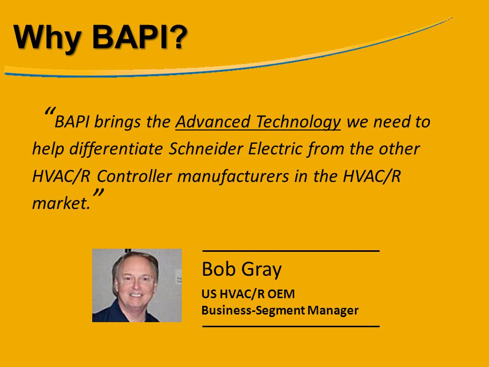 BAPI innovates to meet the demands of our customers Why BAPI?