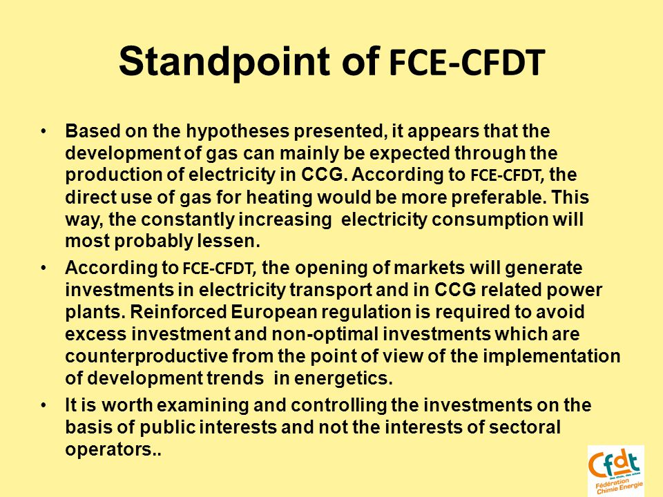 Standpoint of FCE-CFDT Based on the hypotheses presented, it appears that the development of gas can mainly be expected through the production of electricity in CCG.