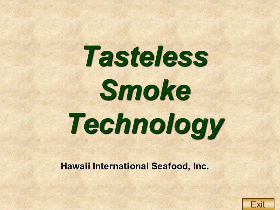 Hawaii International Seafood, Inc. Tasteless Smoke Technology Exit