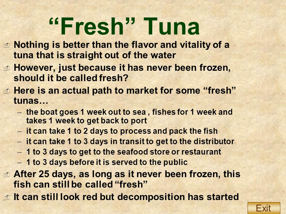 """""""Fresh"""" Tuna  Nothing is better than the flavor and vitality of a tuna that is straight out of the water  However, just because it has never been fr"""
