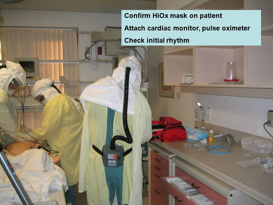 Confirm HiOx mask on patient Attach cardiac monitor, pulse oximeter Check initial rhythm