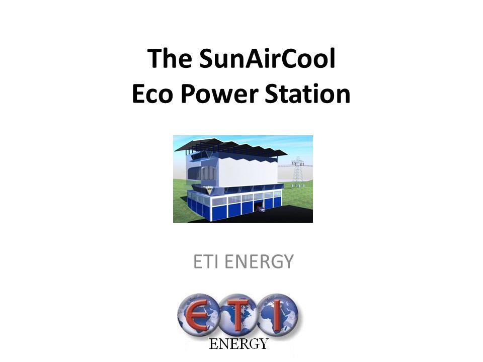 The SunAirCool Eco Power Station ETI ENERGY