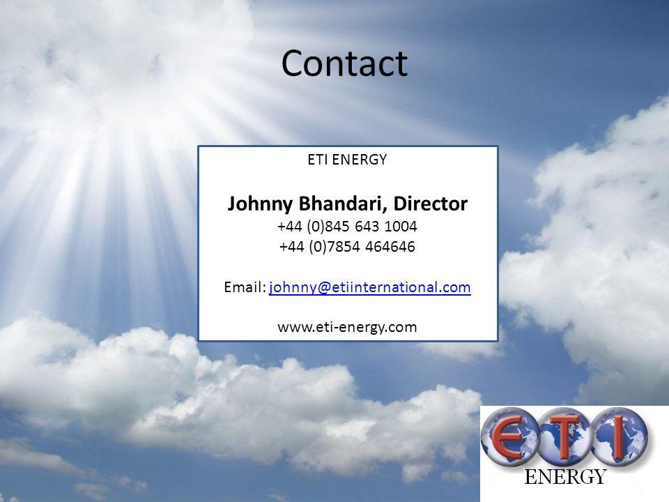 Contact ETI ENERGY Johnny Bhandari, Director +44 (0)845 643 1004 +44 (0)7854 464646 Email: johnny@etiinternational.comjohnny@etiinternational.com www.eti-energy.com
