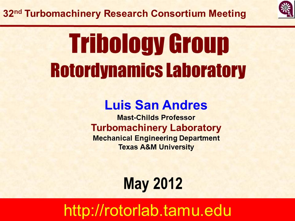 2 Tribology Group Mission: To advance state of the art in fluid film bearings for high performance turbomachinery Types of funded research projects: Engineering science fundamentals & development of computational engineering tools, Experimental – Bearing & Seal parameter identification Test-product verification & design validation Education