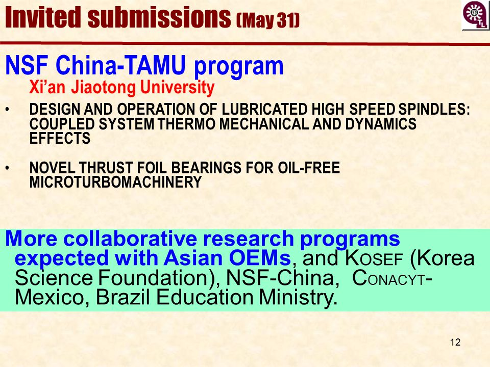 12 Invited submissions (May 31) NSF China-TAMU program Xi'an Jiaotong University DESIGN AND OPERATION OF LUBRICATED HIGH SPEED SPINDLES: COUPLED SYSTE