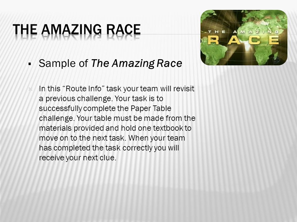  Sample of The Amazing Race  In this Route Info task your team will revisit a previous challenge.