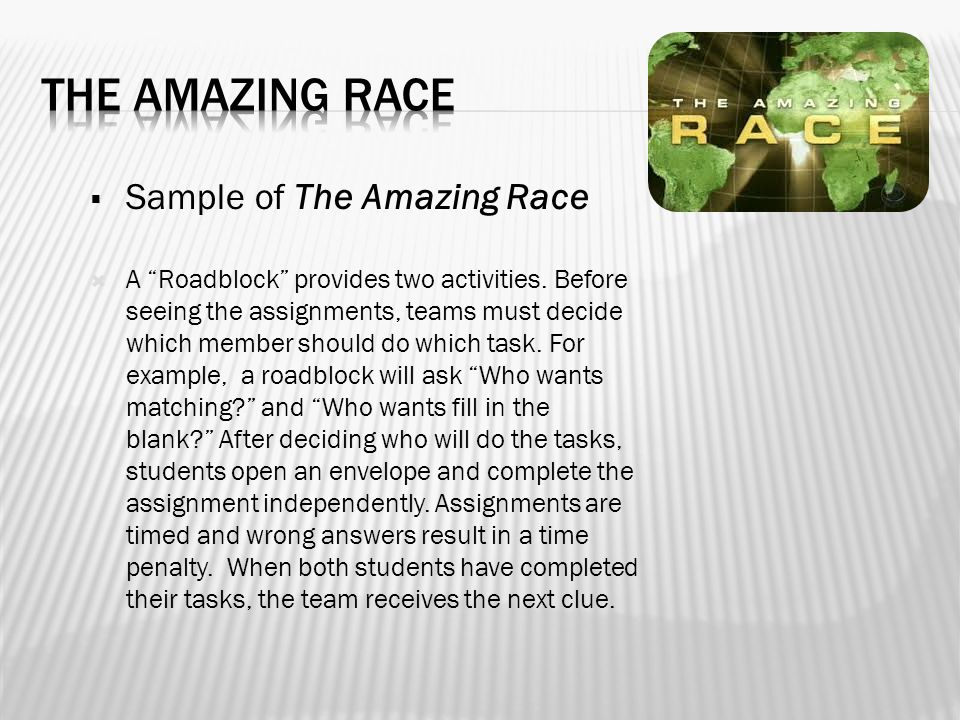  Sample of The Amazing Race  A Roadblock provides two activities.