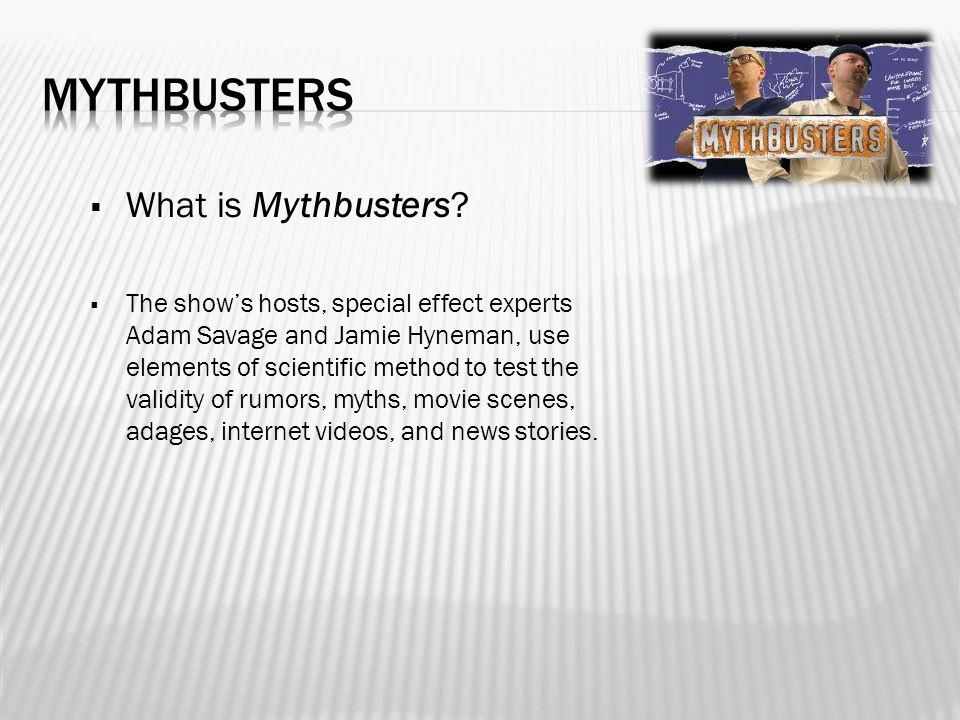  What is Mythbusters.