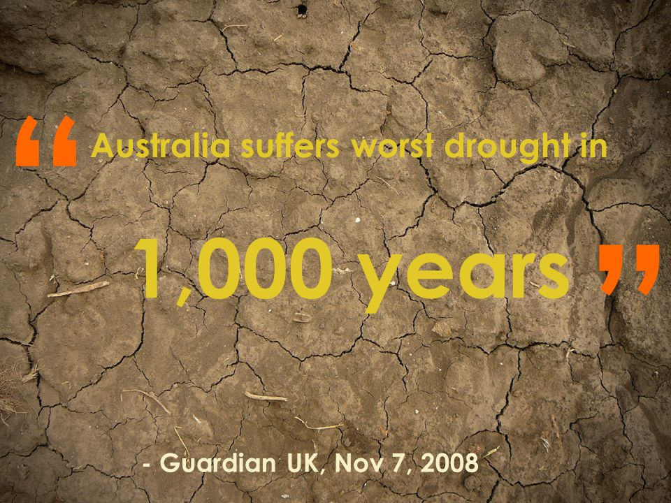 Australia suffers worst drought in 1,000 years - Guardian UK, Nov 7, 2008
