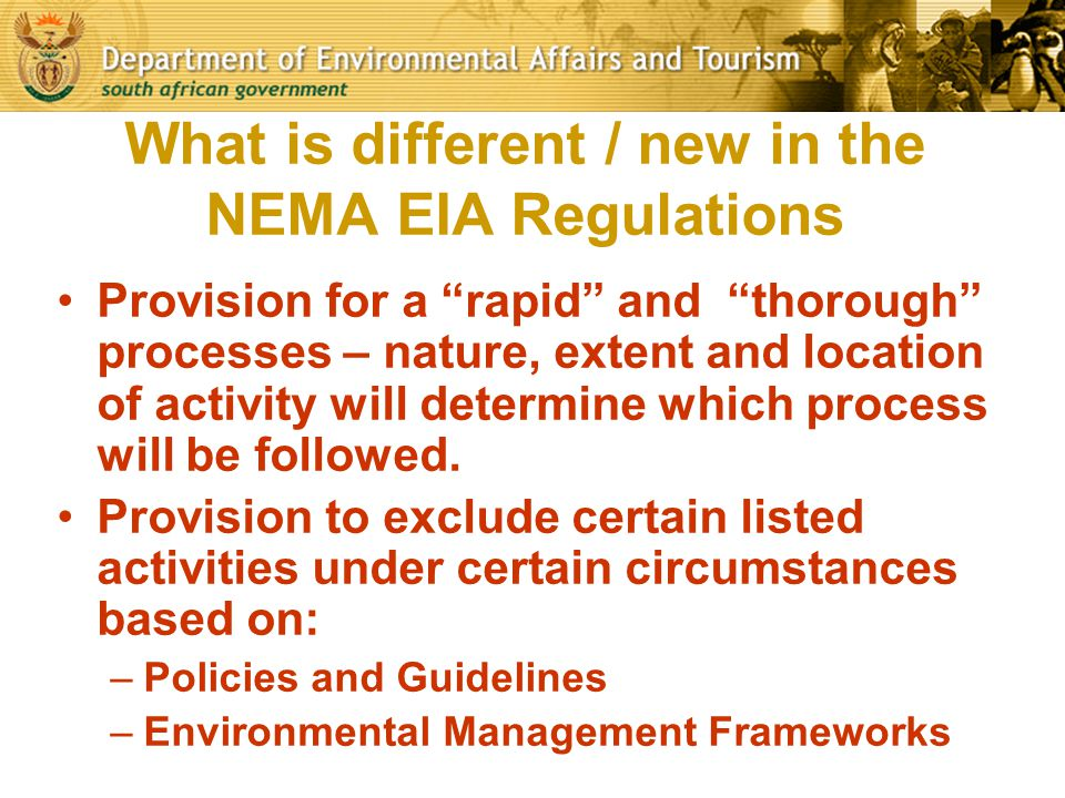 "What is different / new in the NEMA EIA Regulations Provision for a ""rapid"" and ""thorough"" processes – nature, extent and location of activity will de"