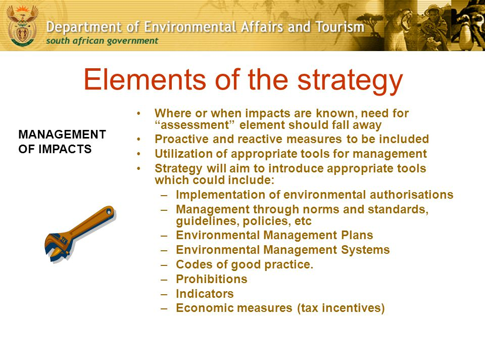"Elements of the strategy Where or when impacts are known, need for ""assessment"" element should fall away Proactive and reactive measures to be include"
