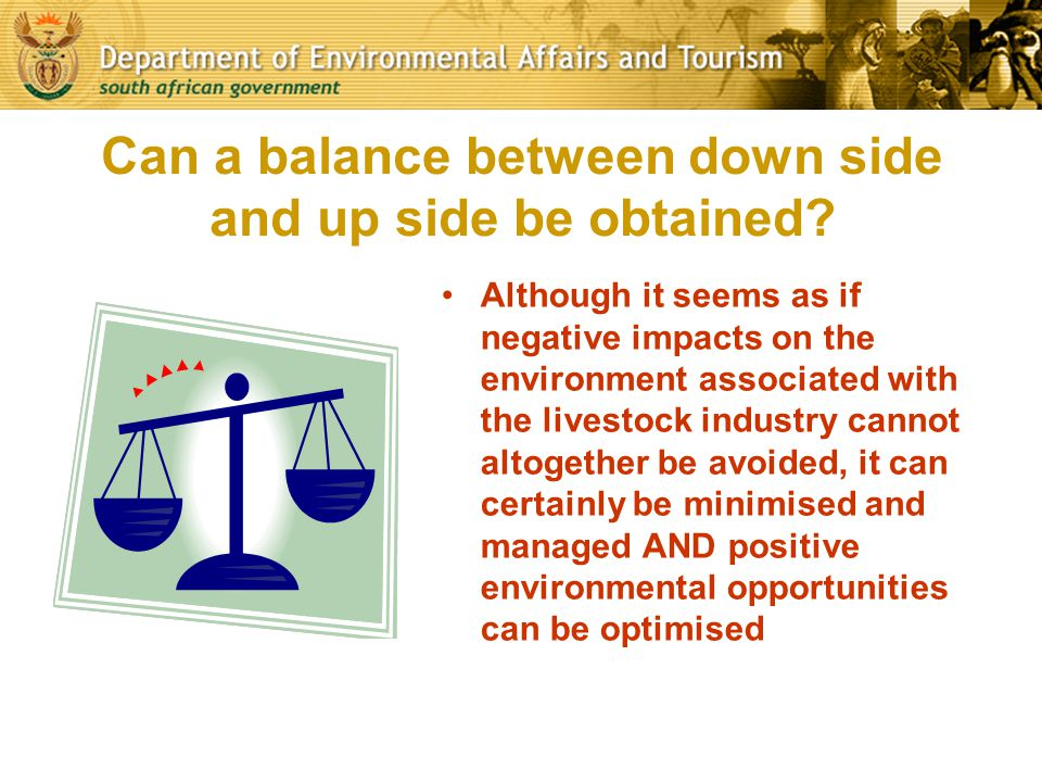 Can a balance between down side and up side be obtained? Although it seems as if negative impacts on the environment associated with the livestock ind