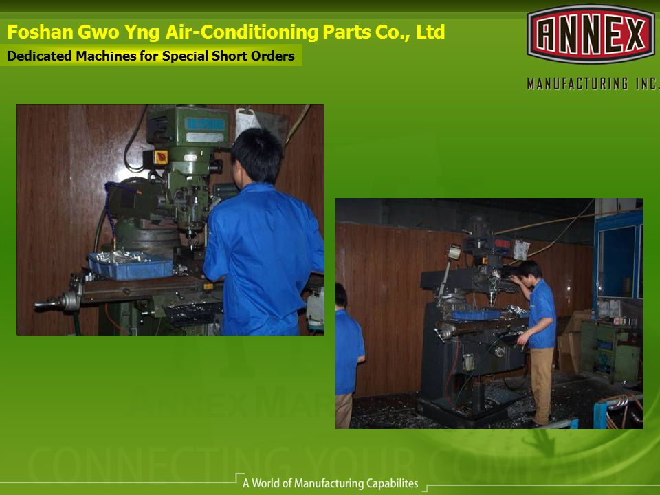 Foshan Gwo Yng Air-Conditioning Parts Co., Ltd Dedicated Machines for Special Short Orders