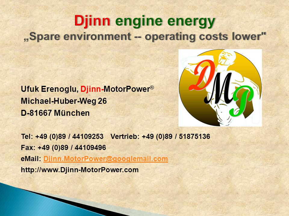  The environment of to please, your register to the joy Sparing environment, saving energy Djinn-MotorPower®