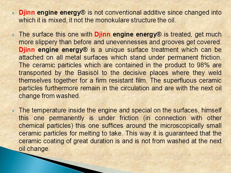  Djinn engine energy® is not conventional additive since changed into which it is mixed, it not the monokulare structure the oil.