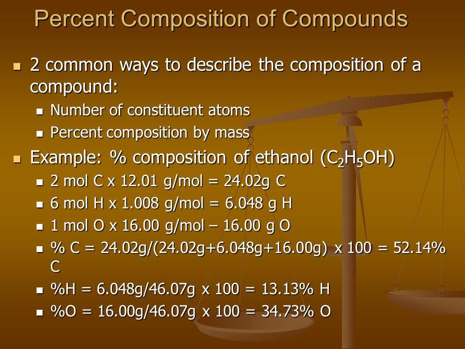 Percent Composition of Compounds 2 common ways to describe the composition of a compound: 2 common ways to describe the composition of a compound: Num