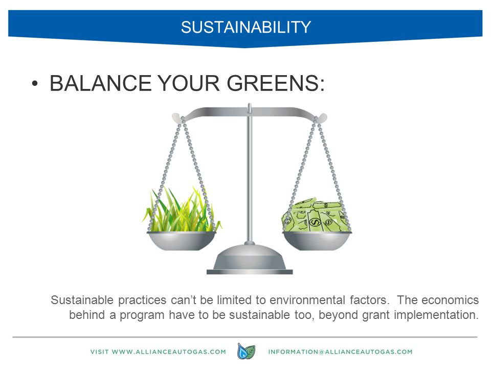 SUSTAINABILITY BALANCE YOUR GREENS: Sustainable practices can't be limited to environmental factors. The economics behind a program have to be sustain