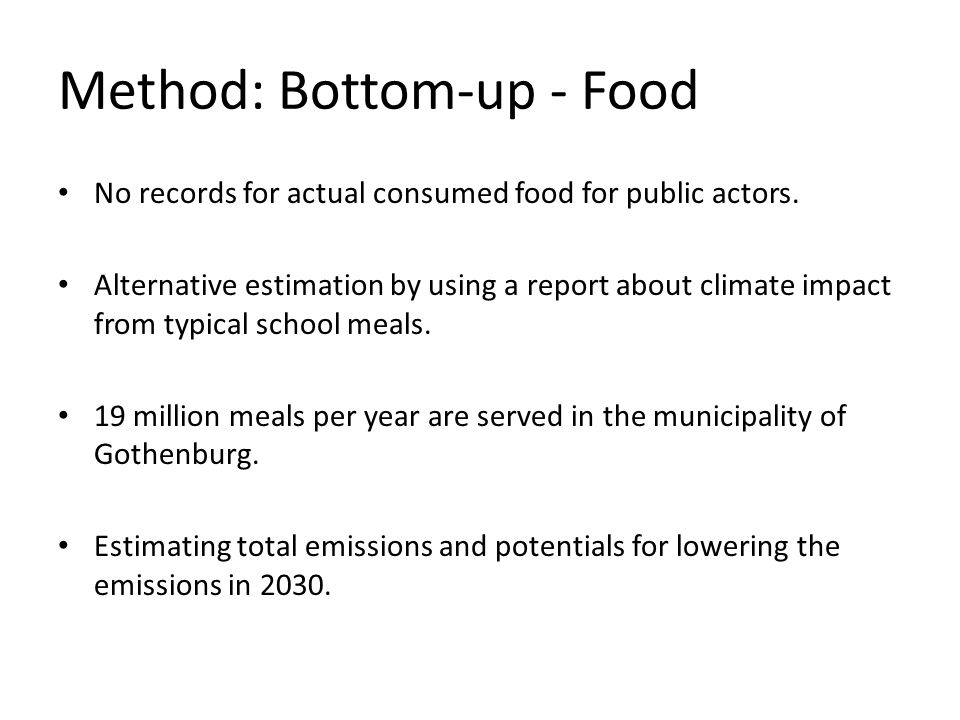 Method: Bottom-up - Food No records for actual consumed food for public actors.