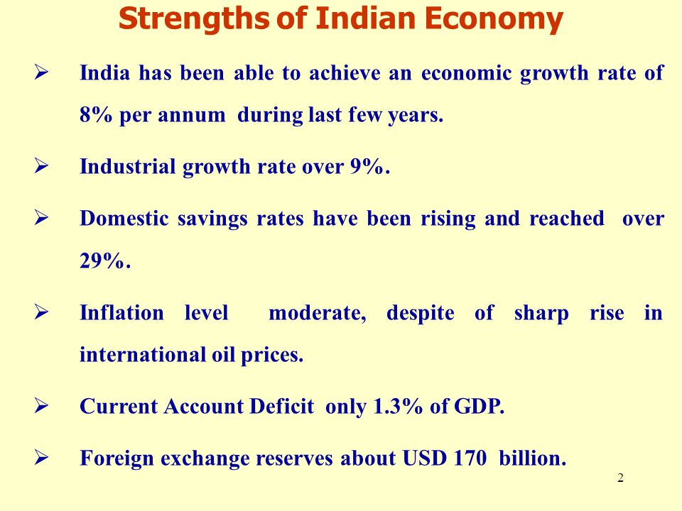 2  India has been able to achieve an economic growth rate of 8% per annum during last few years.