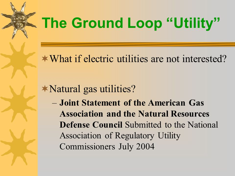 The Ground Loop Utility  What if electric utilities are not interested.