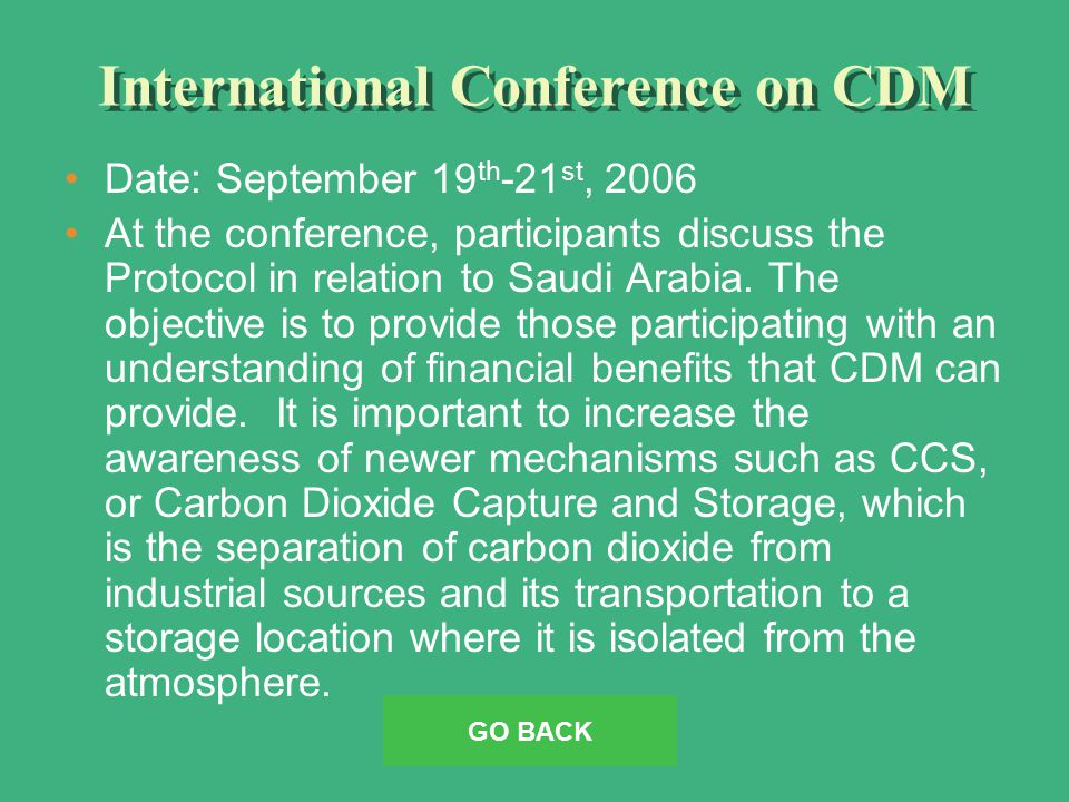 International Conference on CDM Date: September 19 th -21 st, 2006 At the conference, participants discuss the Protocol in relation to Saudi Arabia.