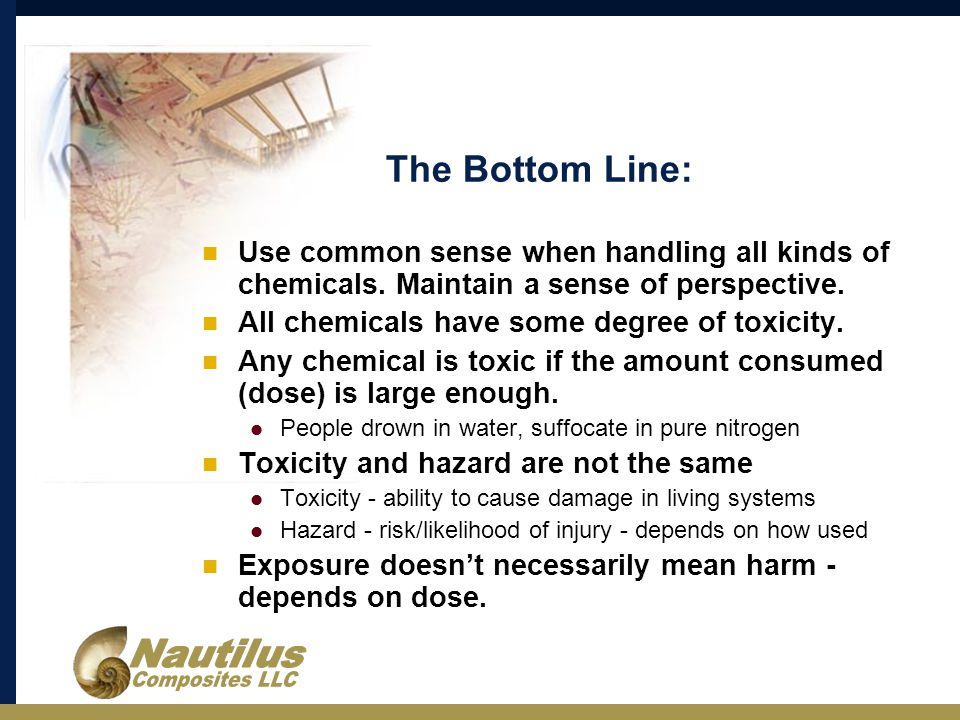 The Bottom Line: Use common sense when handling all kinds of chemicals.