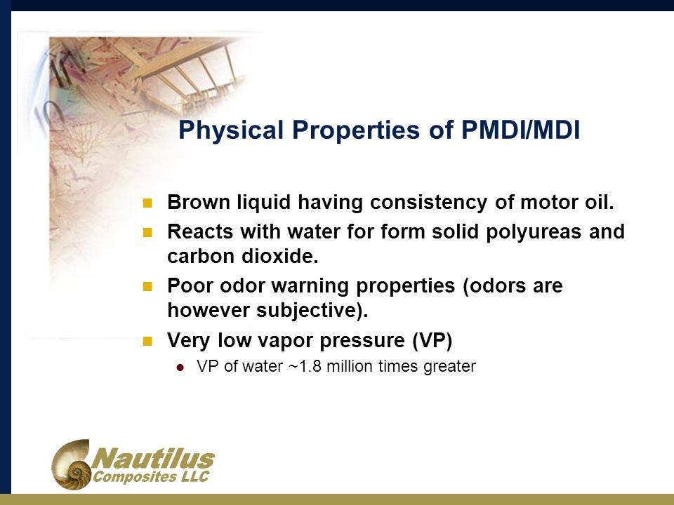 Physical Properties of PMDI/MDI Brown liquid having consistency of motor oil.