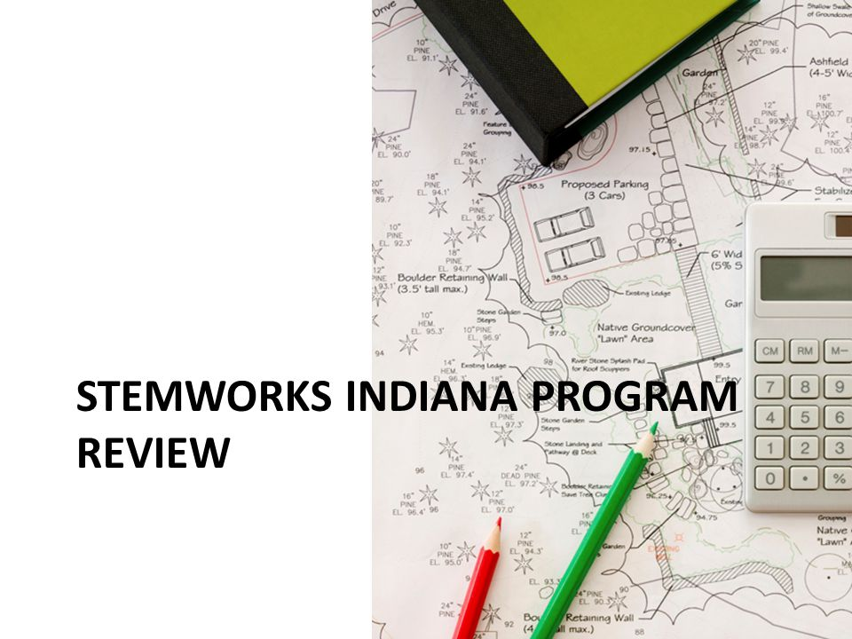 STEMWORKS INDIANA PROGRAM REVIEW