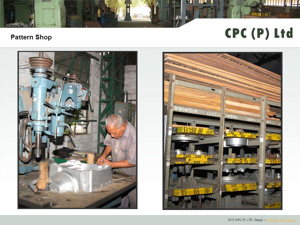 2010 CPC (P) LTD Design – ANGLER technologiesANGLER technologies Pattern Shop