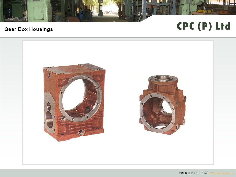 2010 CPC (P) LTD Design – ANGLER technologiesANGLER technologies Gear Box Housings