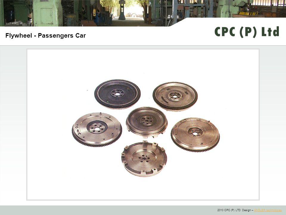 2010 CPC (P) LTD Design – ANGLER technologiesANGLER technologies Flywheel - Passengers Car