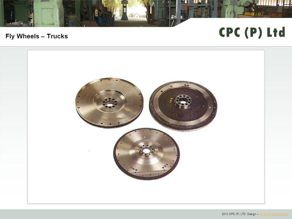 2010 CPC (P) LTD Design – ANGLER technologiesANGLER technologies Fly Wheels – Trucks