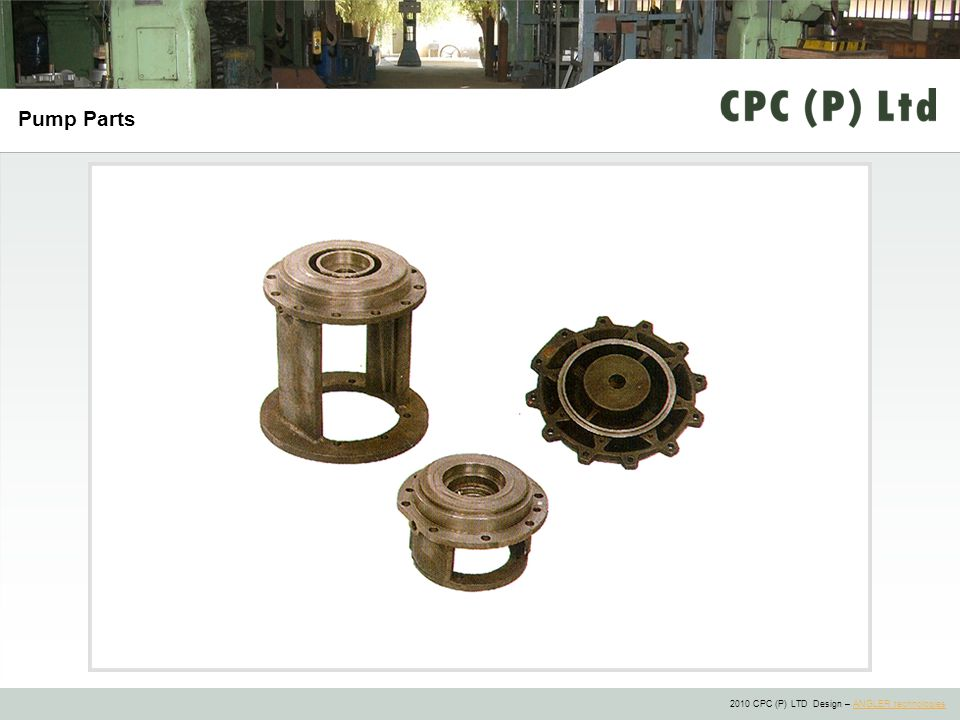 2010 CPC (P) LTD Design – ANGLER technologiesANGLER technologies Pump Parts