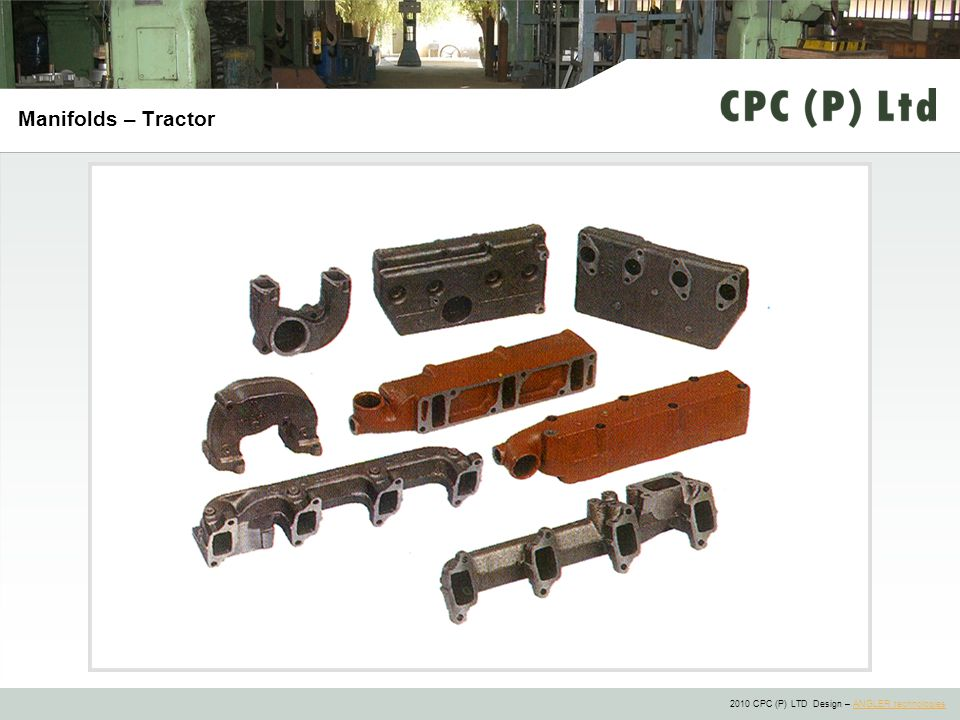 2010 CPC (P) LTD Design – ANGLER technologiesANGLER technologies Manifolds – Tractor