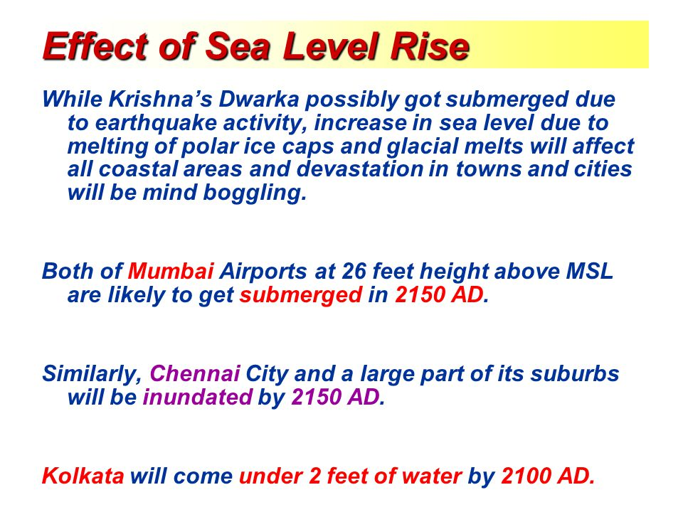 Effect of Sea Level Rise While Krishna's Dwarka possibly got submerged due to earthquake activity, increase in sea level due to melting of polar ice c