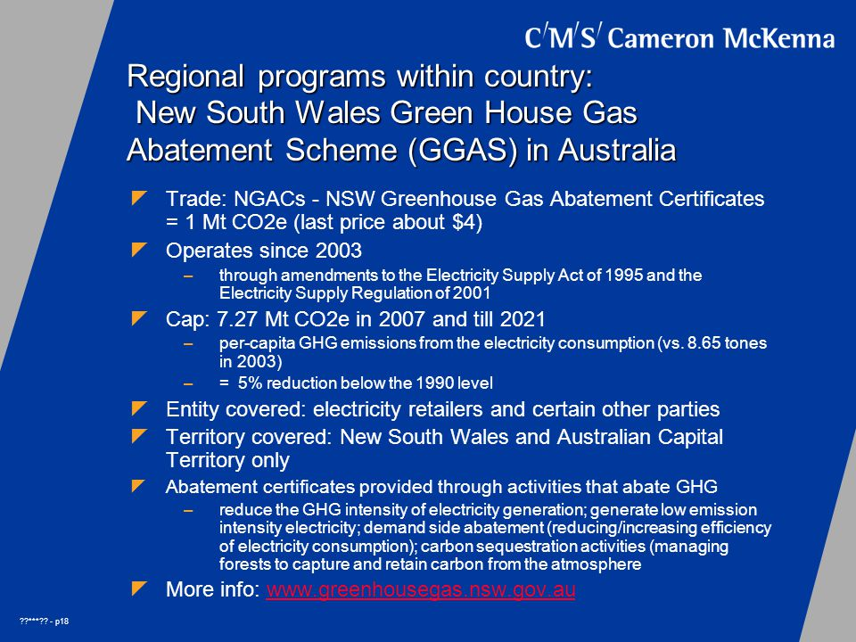 ??***?? - p18 Regional programs within country: New South Wales Green House Gas Abatement Scheme (GGAS) in Australia  Trade: NGACs - NSW Greenhouse G