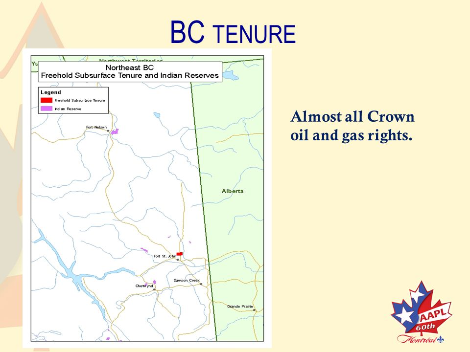 BC TENURE Almost all Crown oil and gas rights.