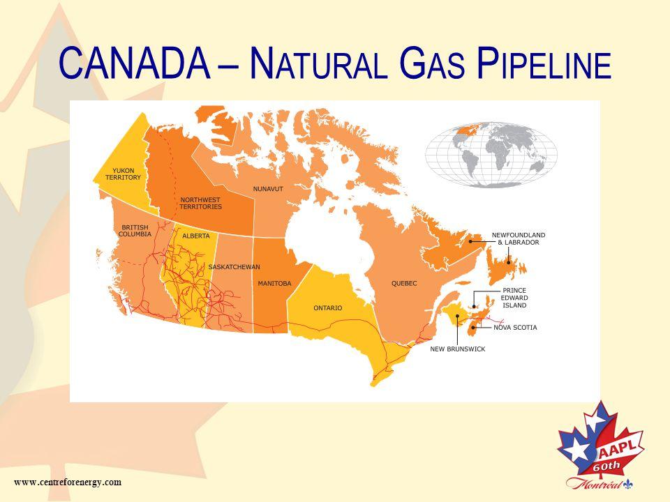 CANADA – N ATURAL G AS P IPELINE www.centreforenergy.com