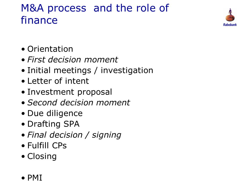 0806047 M&A process and the role of finance Orientation First decision moment Initial meetings / investigation Letter of intent Investment proposal Se