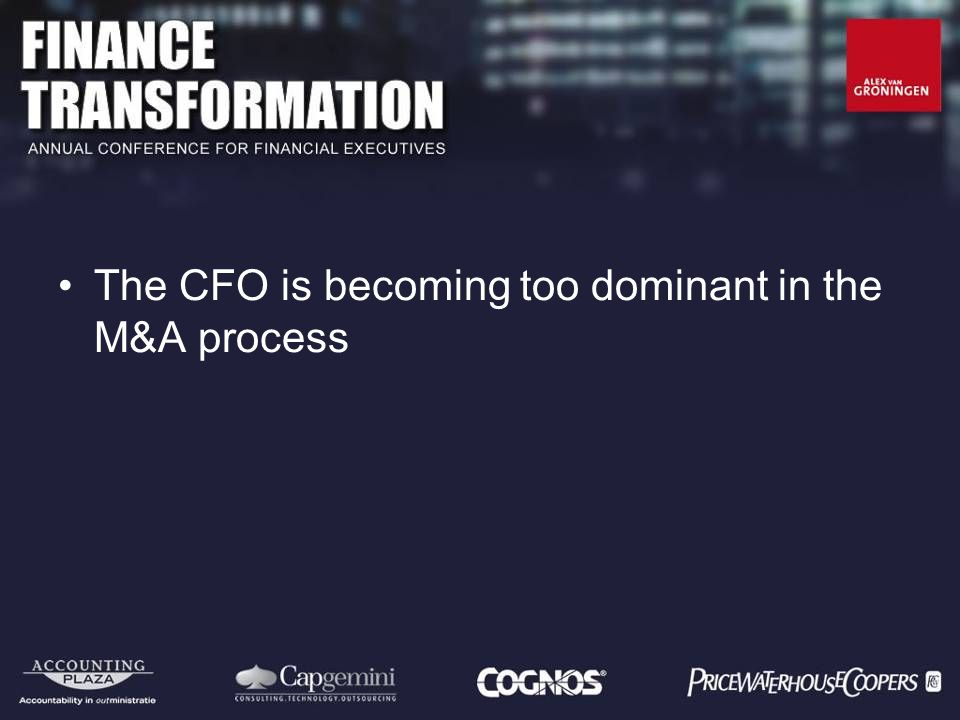 The CFO is becoming too dominant in the M&A process
