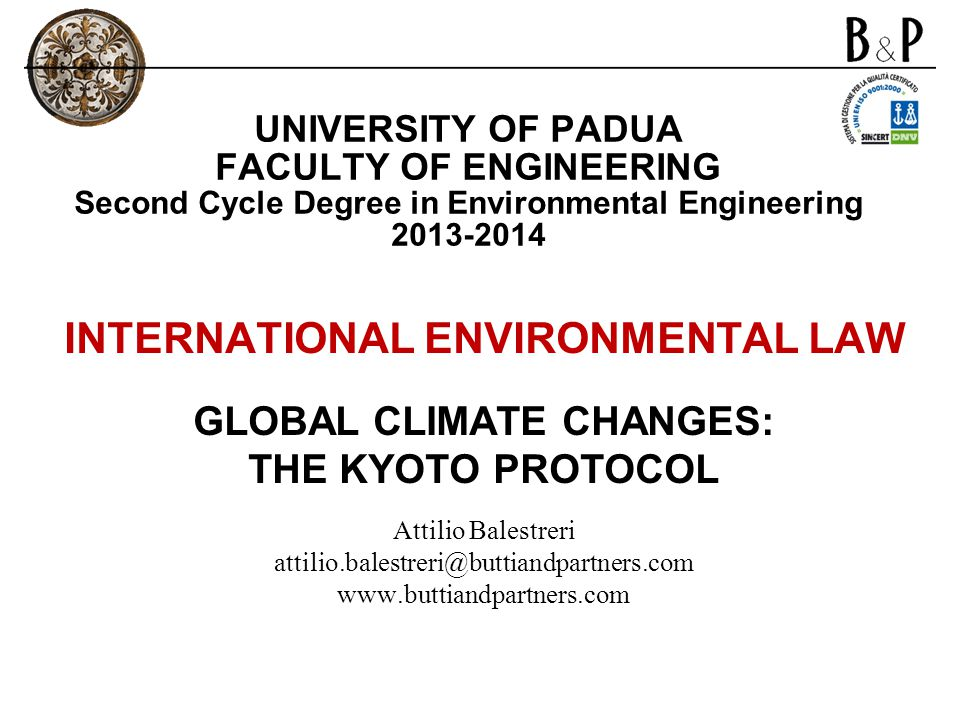 UNIVERSITY OF PADUA FACULTY OF ENGINEERING Second Cycle Degree in Environmental Engineering 2013-2014 INTERNATIONAL ENVIRONMENTAL LAW GLOBAL CLIMATE C