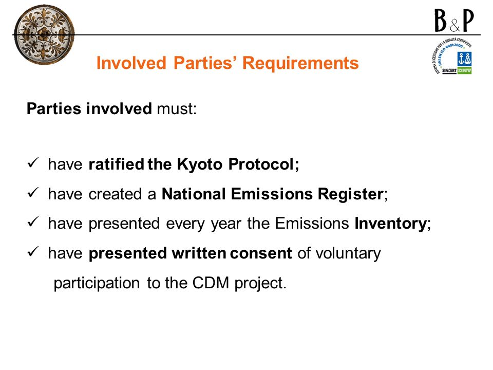 Parties involved must: have ratified the Kyoto Protocol; have created a National Emissions Register; have presented every year the Emissions Inventory