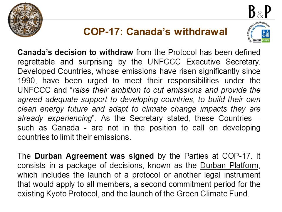 Canada's decision to withdraw from the Protocol has been defined regrettable and surprising by the UNFCCC Executive Secretary. Developed Countries, wh