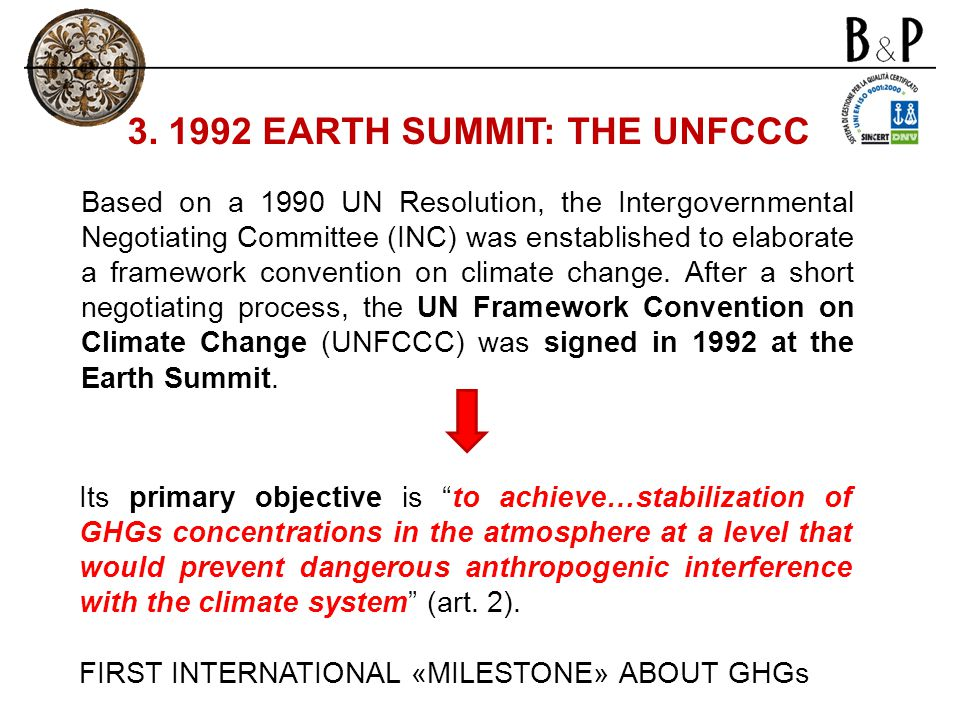 Based on a 1990 UN Resolution, the Intergovernmental Negotiating Committee (INC) was enstablished to elaborate a framework convention on climate chang